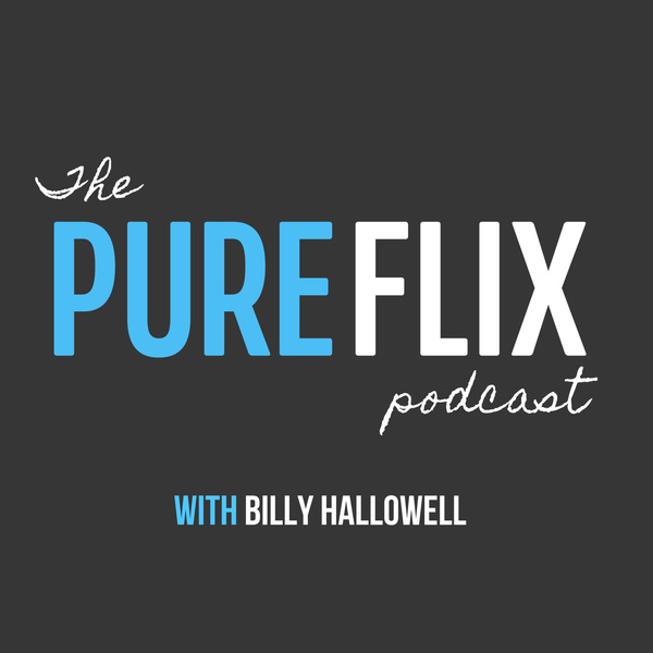The Pure Flix Podcast With Billy Hallowell